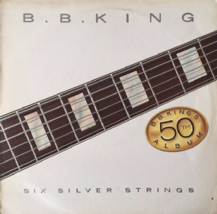 B.B. King ‎- Six Silver Strings (B.B. King's 50th Album) (LP) (G+/G-)
